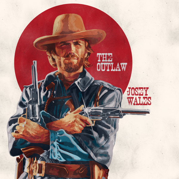 The Outlaw Josey Wales Wallpaper The outlaw josey wales art 600x600