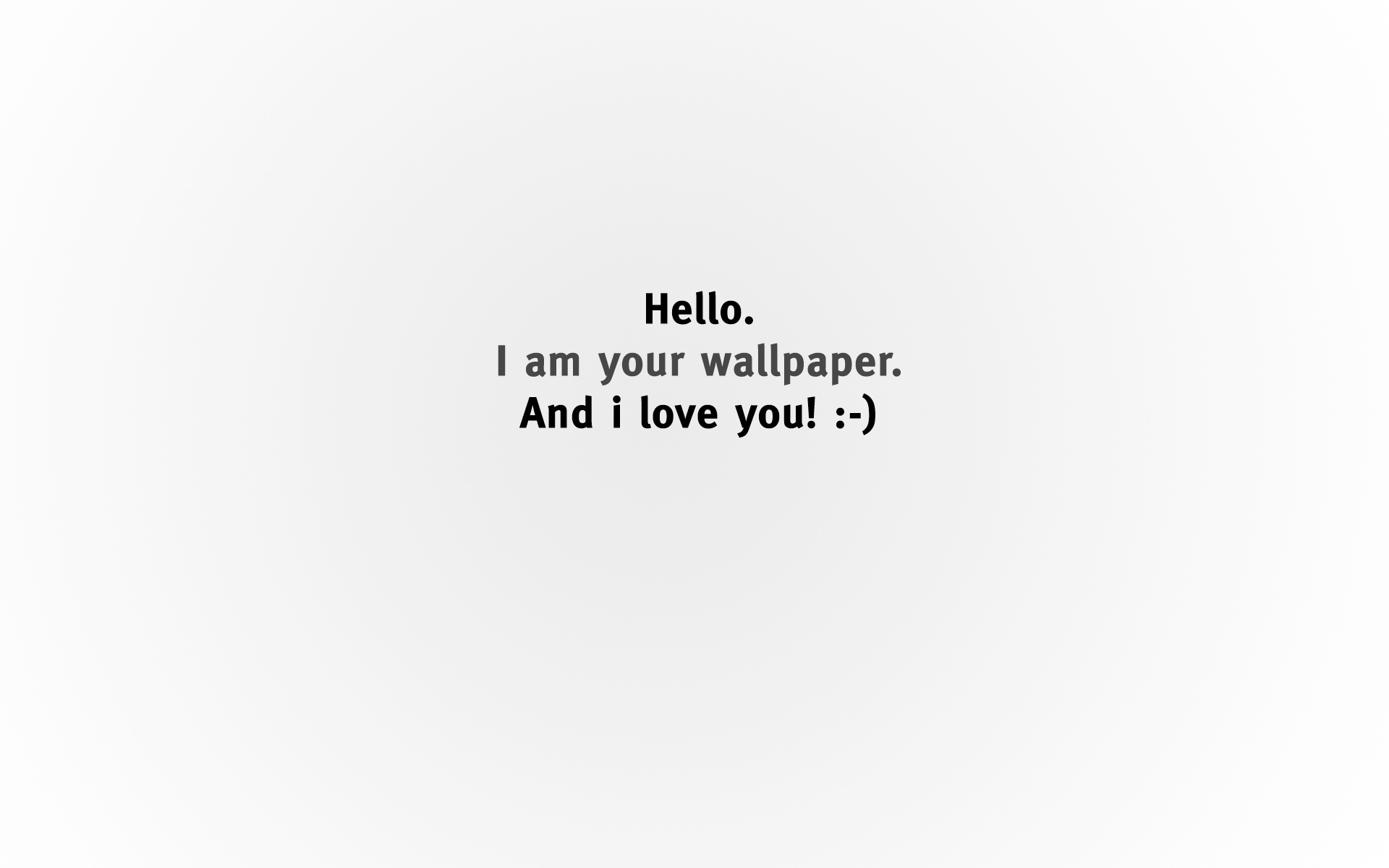hello i am your wallpaper and i love you hello i am you 1920x1200