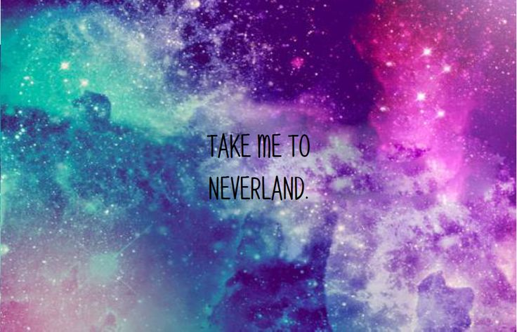 Download Take Me To Neverland Tumblr Take Me To Neverland Quotes