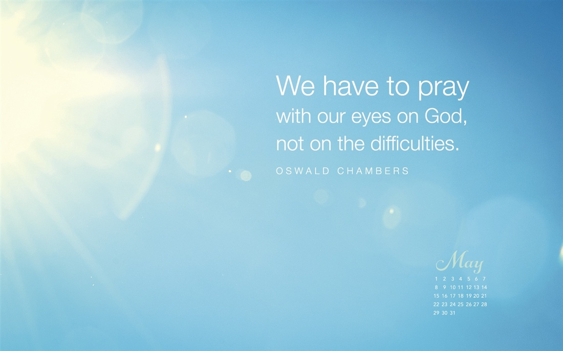 May 2016   Oswald Chambers Quote Desktop Calendar  May Wallpaper 1100x687