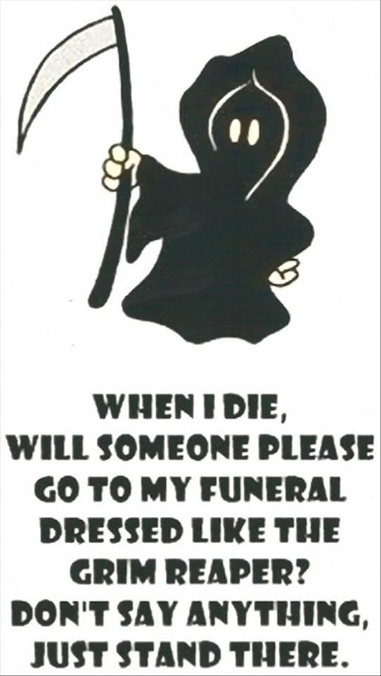 Practical Joke Of The Day The Grim Reaper   Common Sense Evaluation 542x960