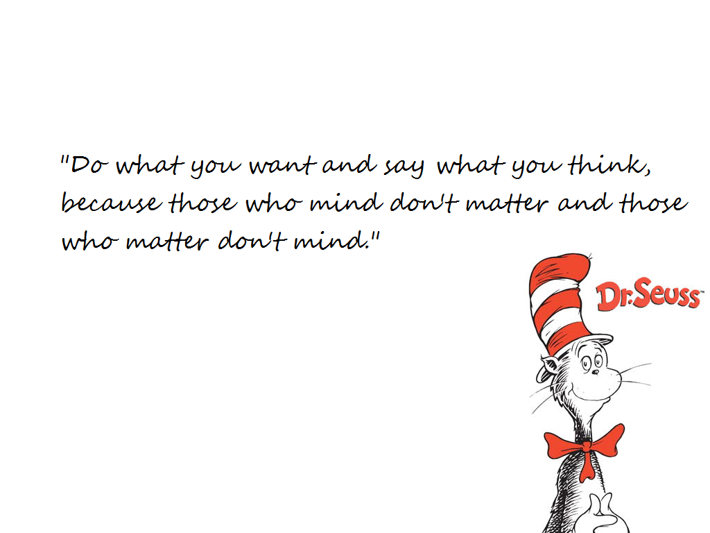 dr seuss quote wallpaper image wallpaper with 1600x1200 resolution 1024x768