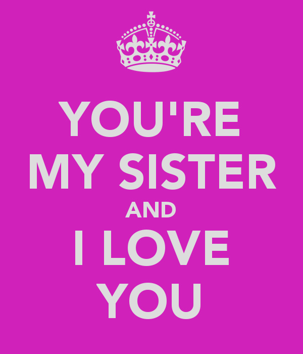 2568 youre my sister and i love you 600x700