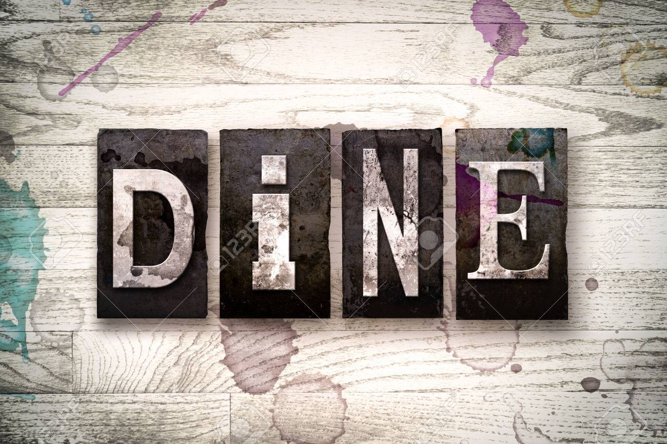 The Word DINE Written In Vintage Dirty Metal Letterpress Type 1300x866