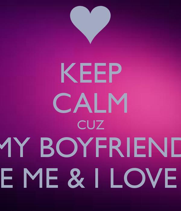 love my boyfriend 10 calm i love my boyfriend i love my wonderful 600x700