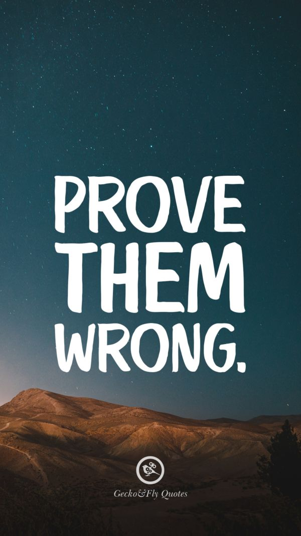 Prove them wrong Inspirational And Motivational iPhone HD 600x1067