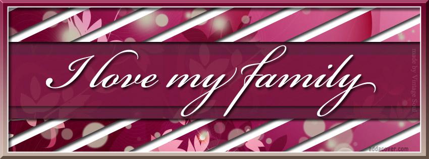 Love My Family ...