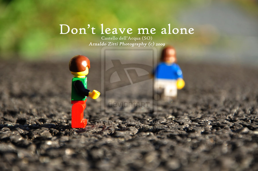Dont Leave Me Alone Wallpapers Dont leave me alone by 900x598