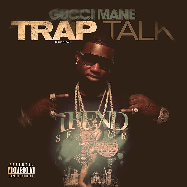 Gucci Mane Trap Talk Backgrounds 600x600
