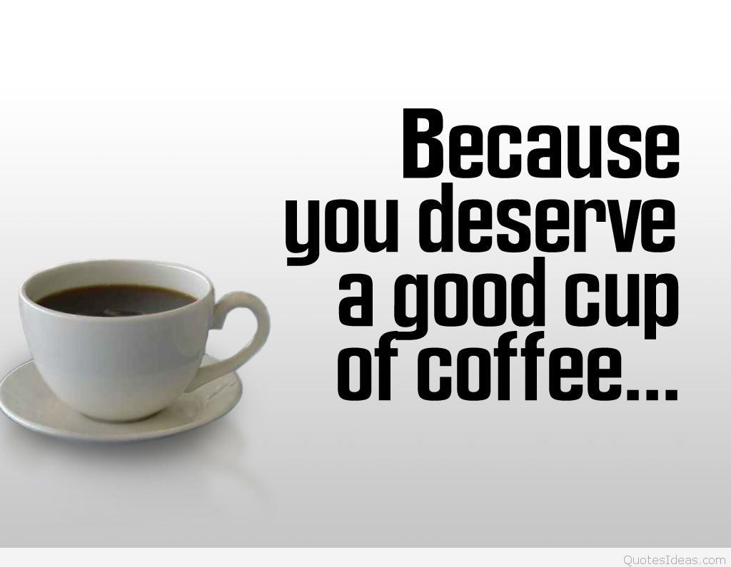 14 Coffee Quotes Wallpapers On Wallpapersafari
