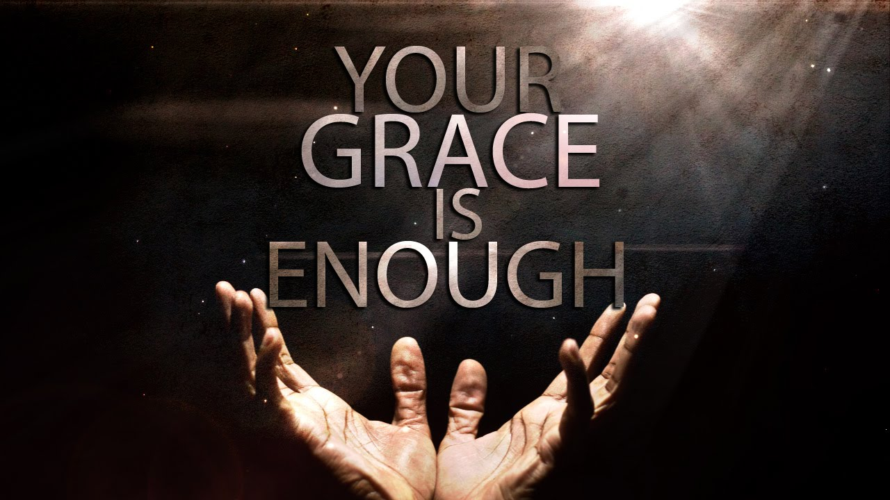 Your Grace Is Enough Wallpaper   Christian Wallpapers and Backgrounds 1280x720