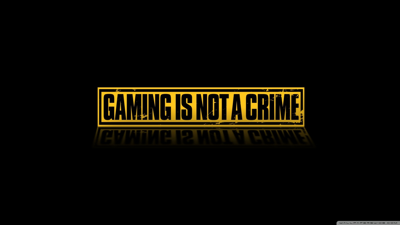 Gaming Is Not A Crime 4K HD Desktop Wallpaper for 4K Ultra HD 1366x768