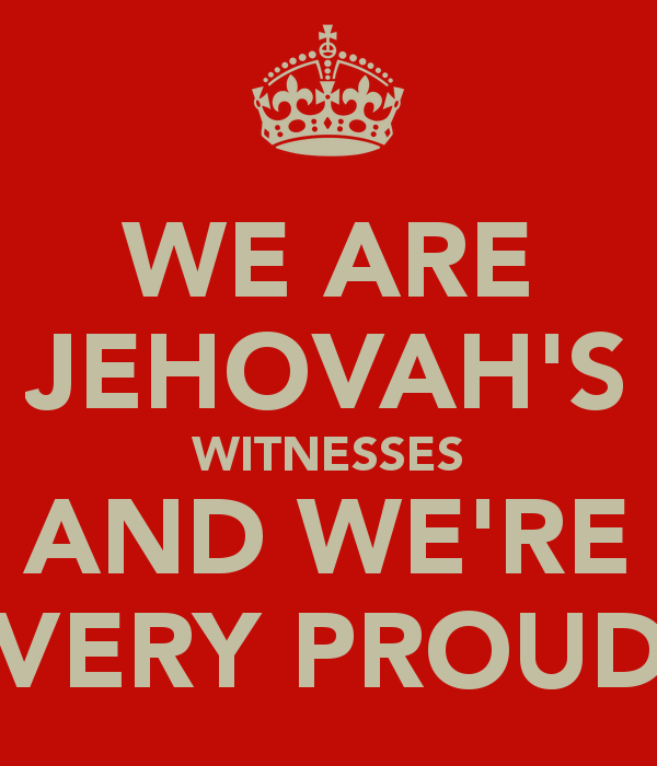 Free download WE ARE JEHOVAHS WITNESSES AND WERE VERY PROUD KEEP