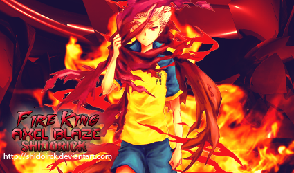 Fire King Axel Blaze by Shidorick on deviantART 425x250