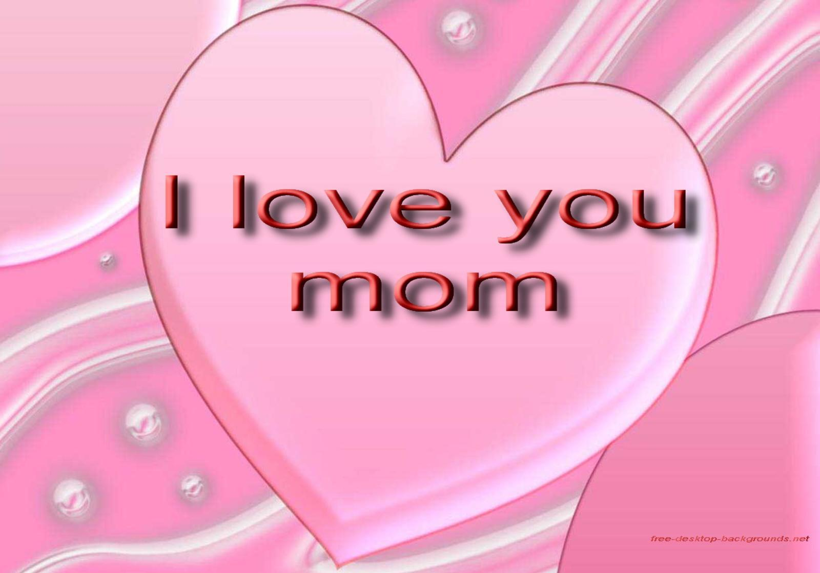 I Love You Mom Desktop Wallpapers Desktop Background 1600x1119