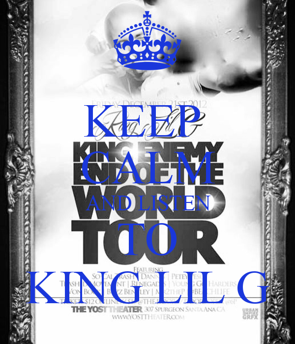 King Lil G Wallpaper Keep calm and listen to king lil g   keep calm 600x700