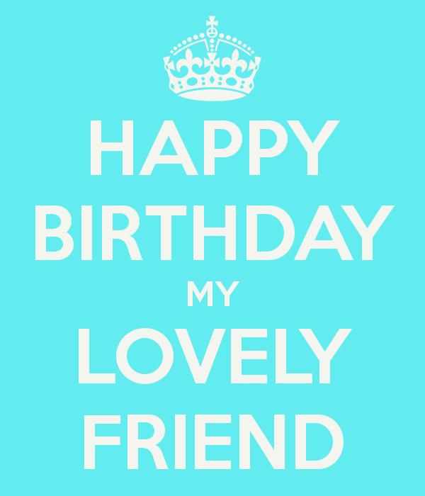 Happy Birthday my Friend Wallpapers Happy Birthday my Friend hd 600x700