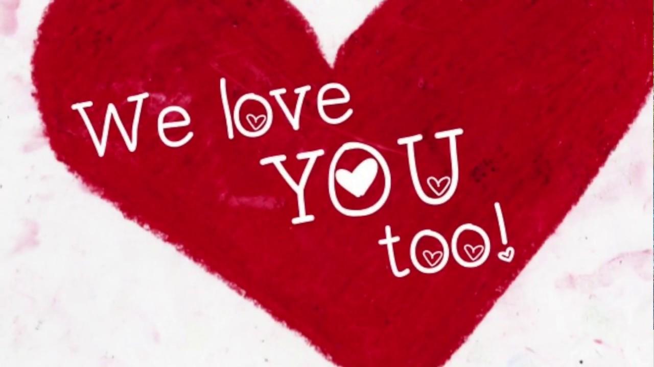 We Love You Too   by Kindergarten Team 1280x720