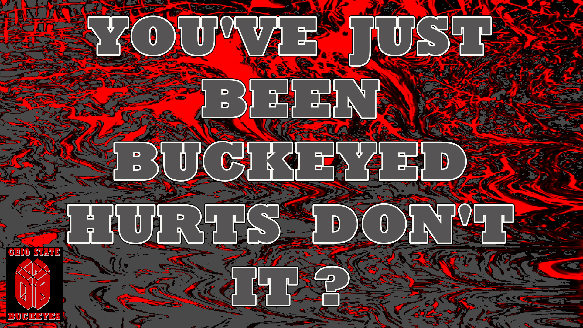 YOUVE JUST BEEN BUCKEYED   Ohio State Football Wallpaper 1920x1080