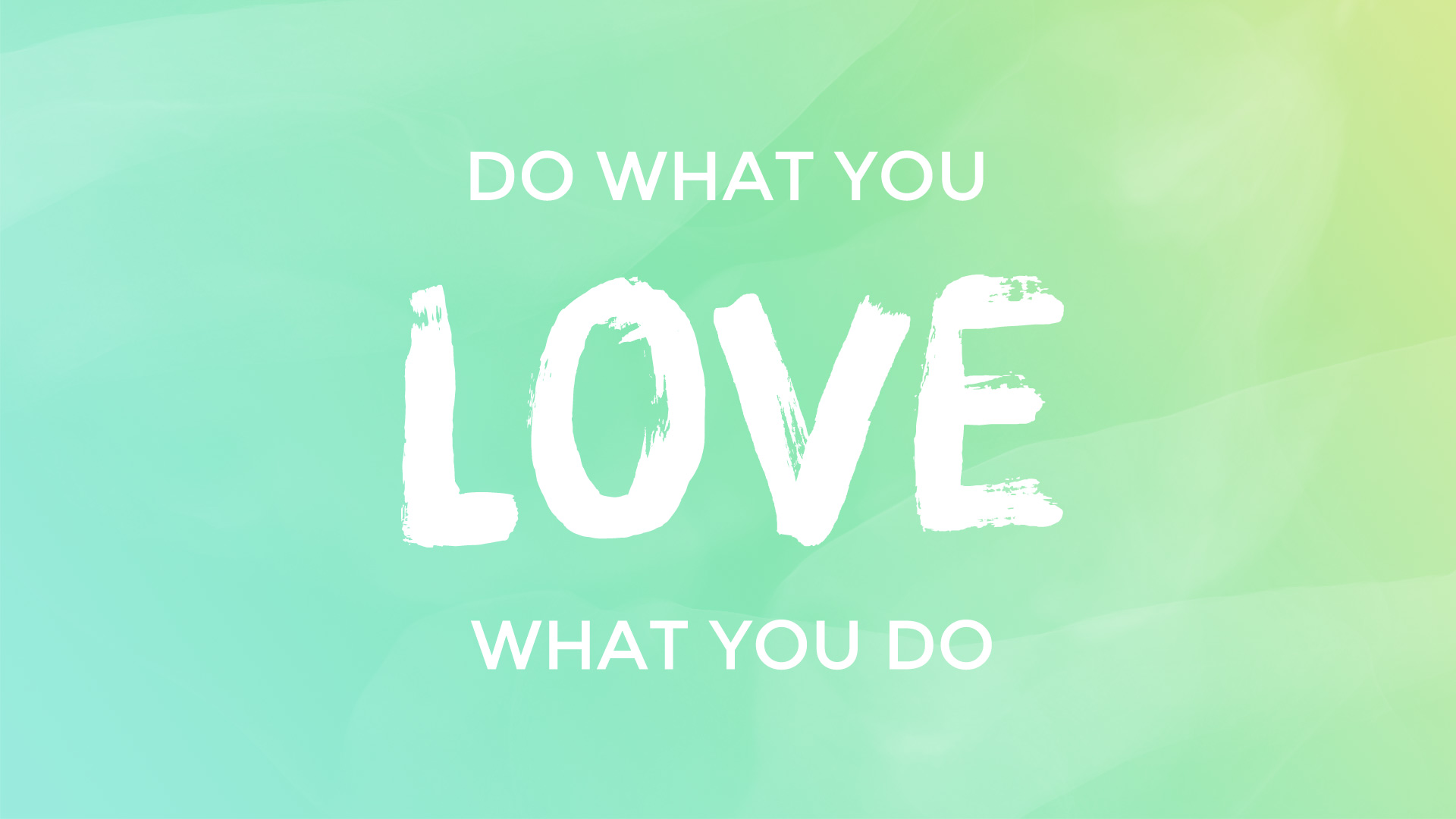 this do what you love love what you do wallpaper is available in three 1920x1080