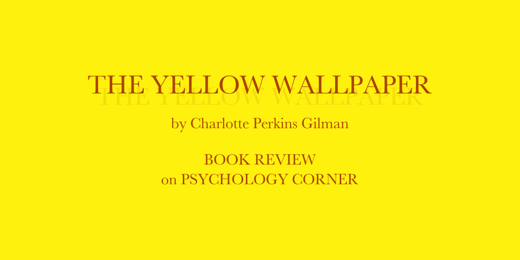 The Yellow Wallpaper Book Review Psychology Corner 1024x512