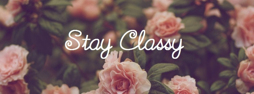 Stay Classy Facebook Cover desktop wallpapers and stock photos 851x315