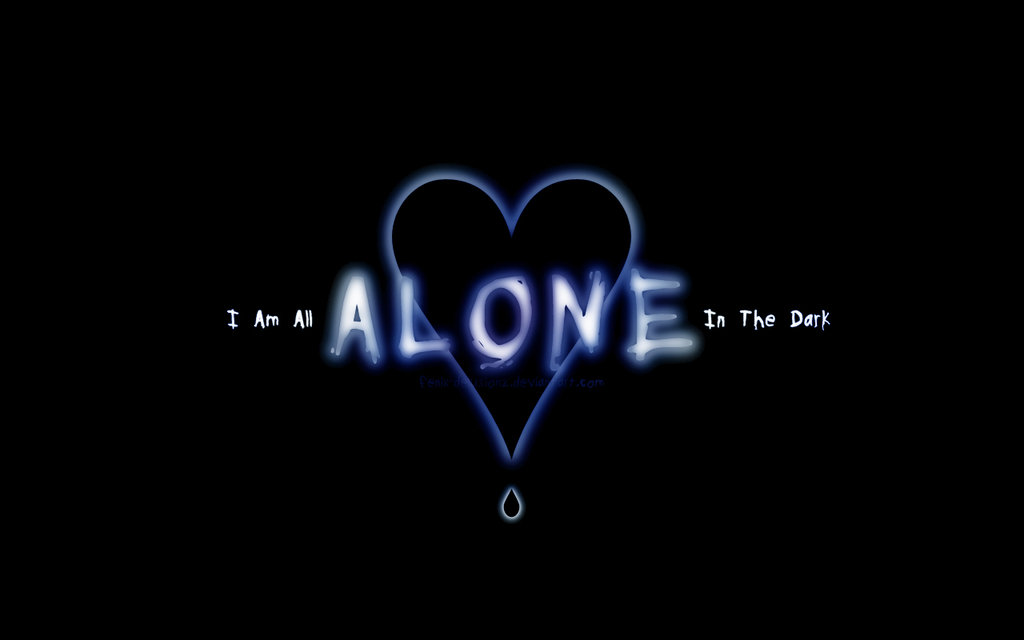 Im Alone Wallpaper I am all alone in the dark by 1024x640