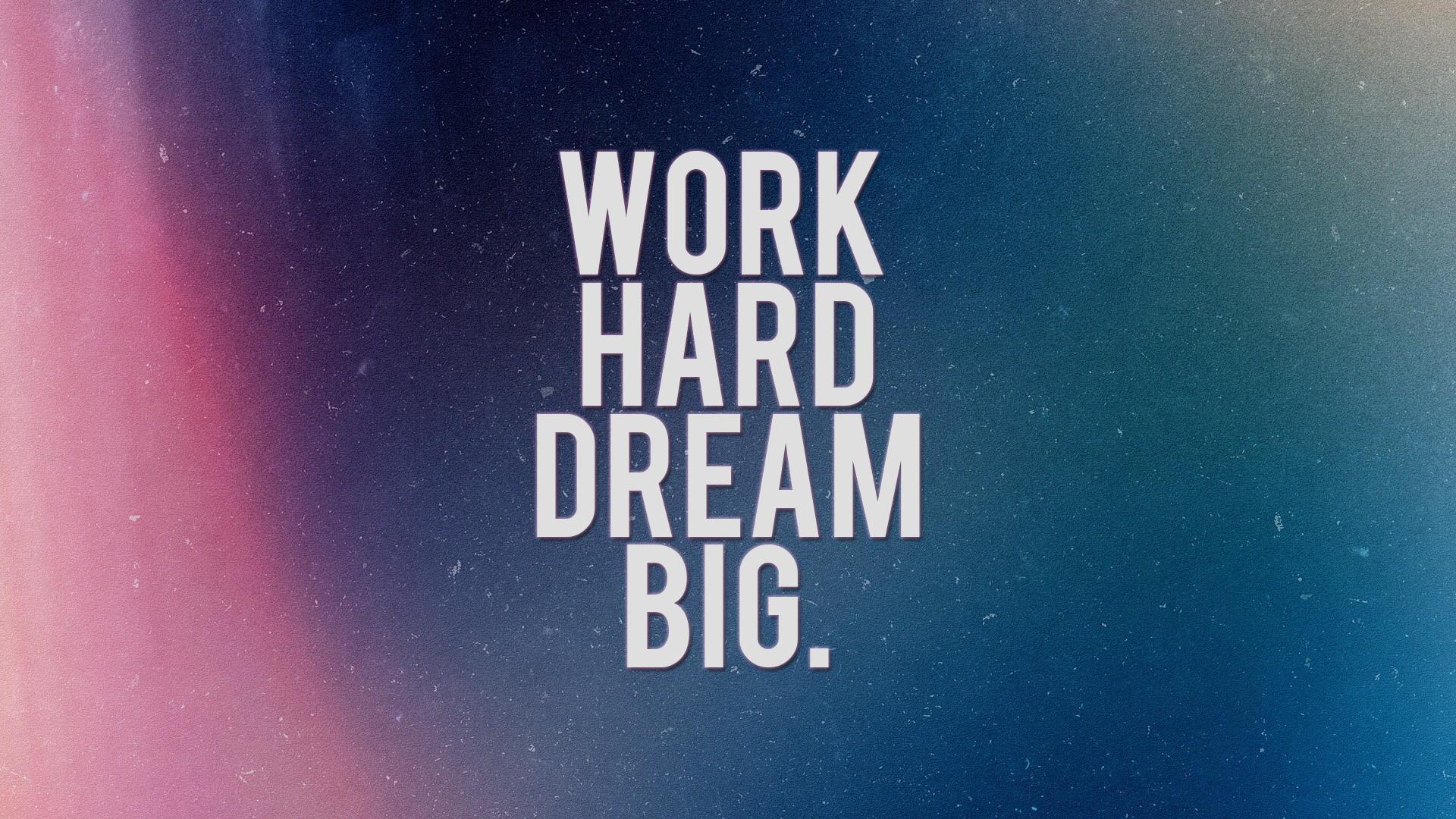 Work Hard Dream Big HD Wallpaper 1920x1080 ID35587 1920x1080