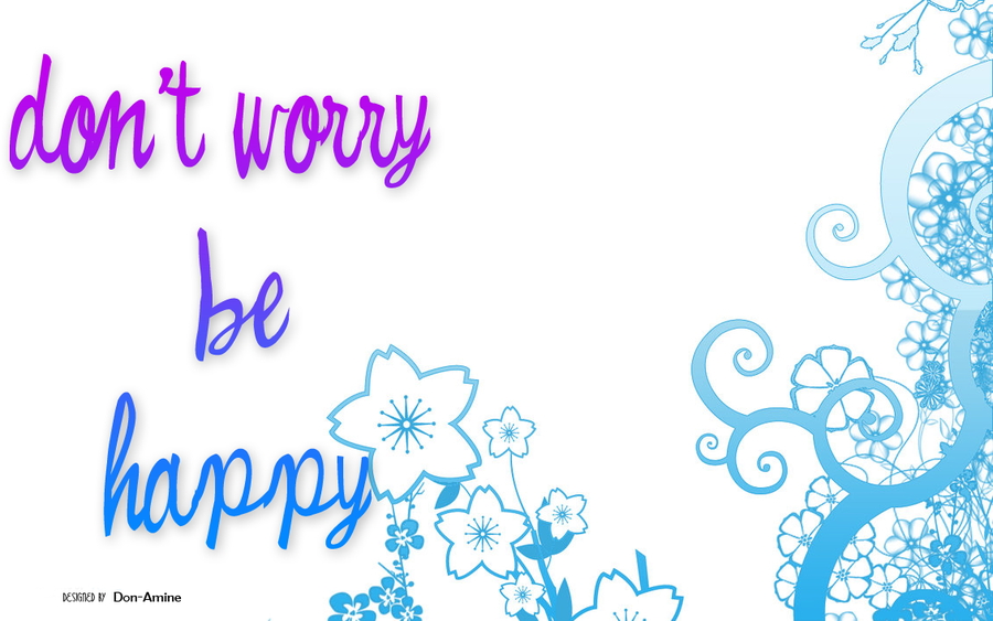 don  t worry be happy by don amine d365lw4png 900x563