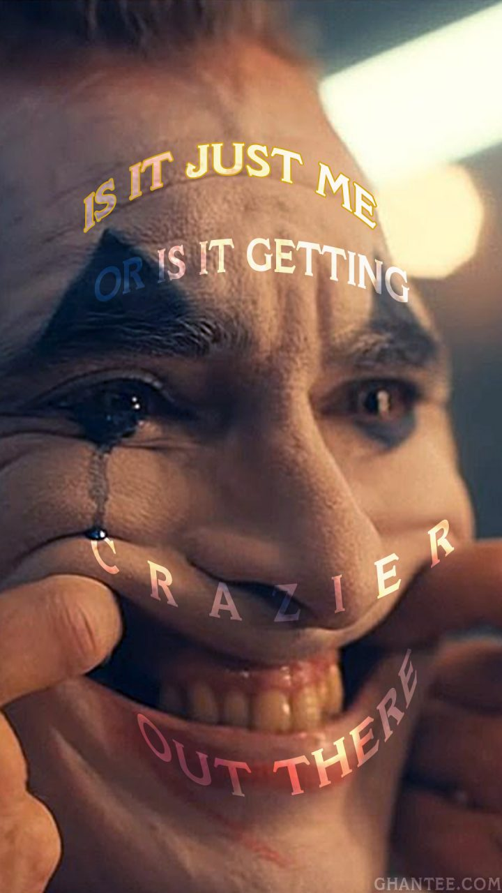 joker 2019 is it getting crazier poster joaquin phoenix Ghantee 720x1280