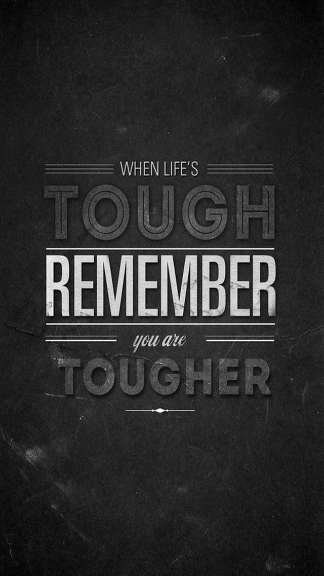 Remember you are tougher   quotes iPhone wallpaper 640x1136