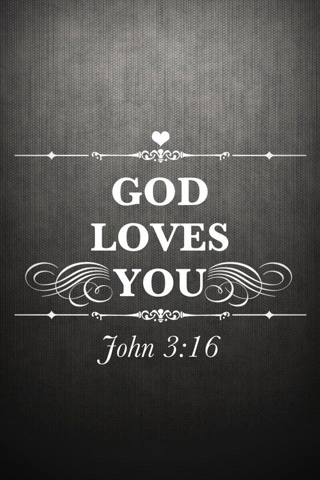 John 316   God Loves You   Christian iPhone Wallpaper   Lock screen 640x960