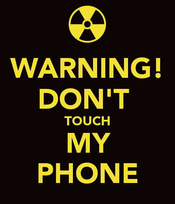 WARNING DONT TOUCH MY PHONE   KEEP CALM AND CARRY ON Image Generator 600x700