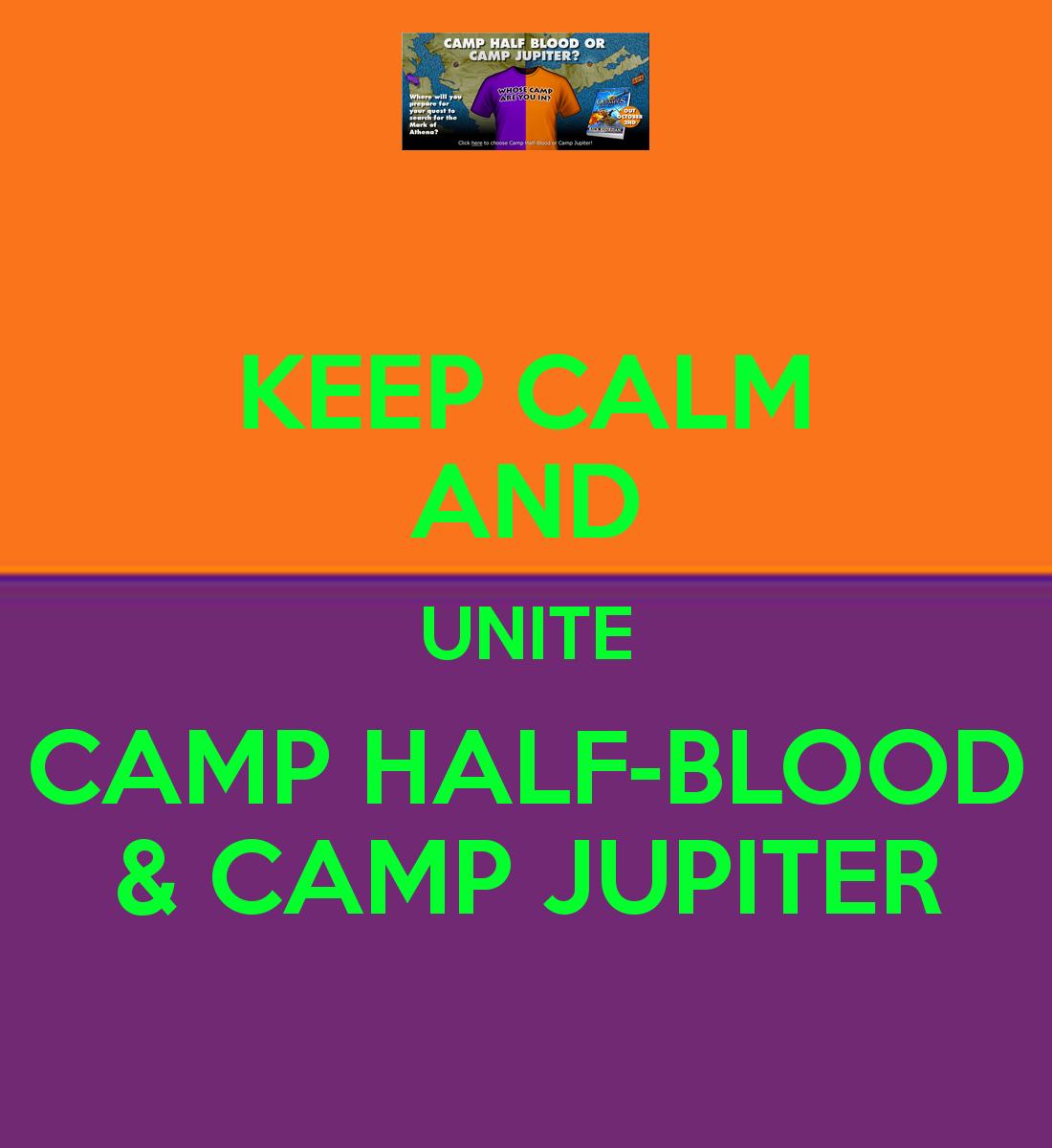 KEEP CALM AND UNITE CAMP HALF BLOOD CAMP JUPITER   KEEP CALM AND 1100x1200