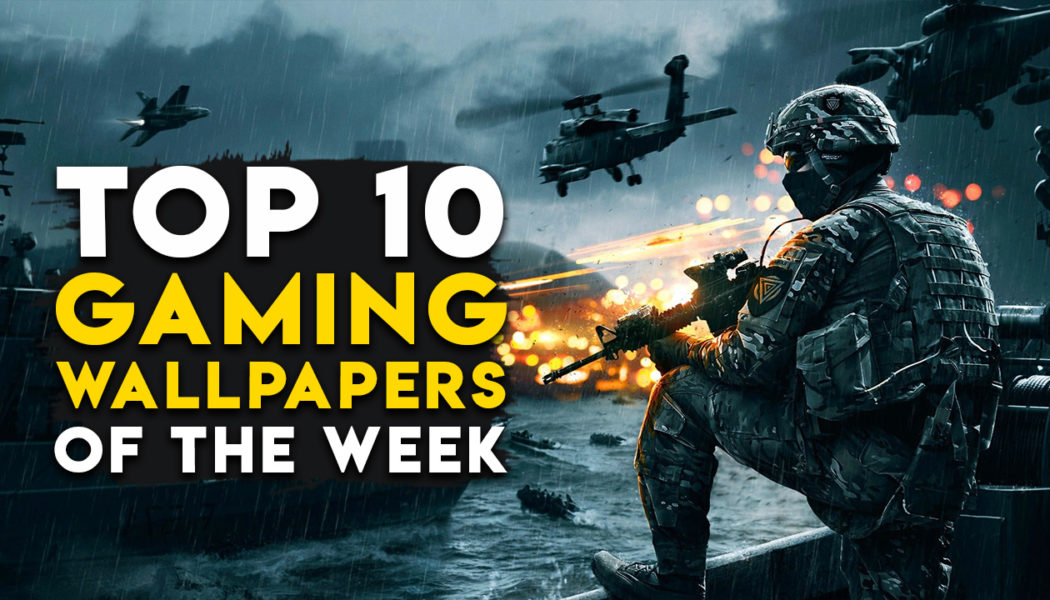 Top 10 Gaming Wallpapers Of The Week For PC And Smartphones Part 1050x600