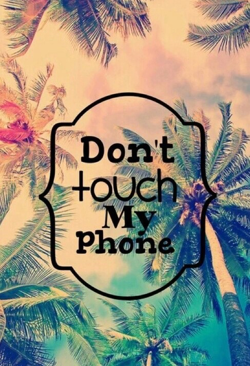 Don T Touch My Phone Wallpapers - WallpaperSafari