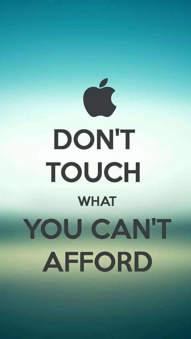 Cool Wallpapers For Boys   Dont Touch What You Can T Afford 640x1136