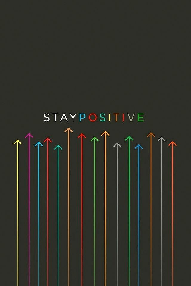Stay Positive iPhone Wallpaper HD Positive wallpapers 640x960