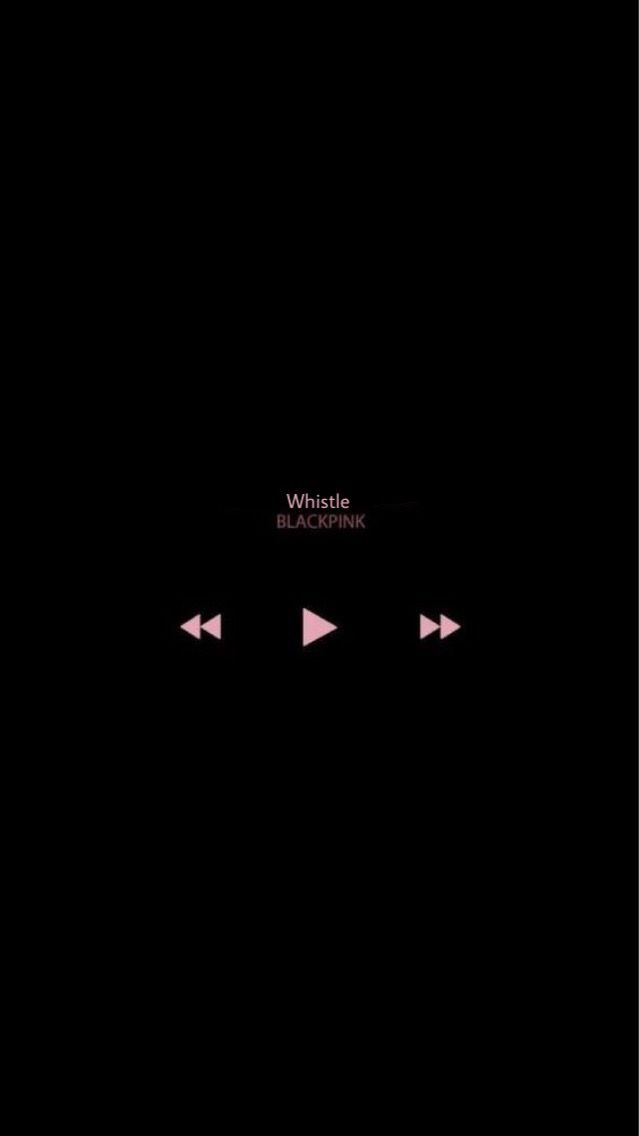 whistle blackpink kpop blackpinkwhistle wallpaper music 639x1136