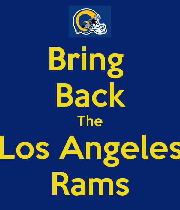 Bring Back The Los Angeles Rams   KEEP CALM AND CARRY ON Image 600x700