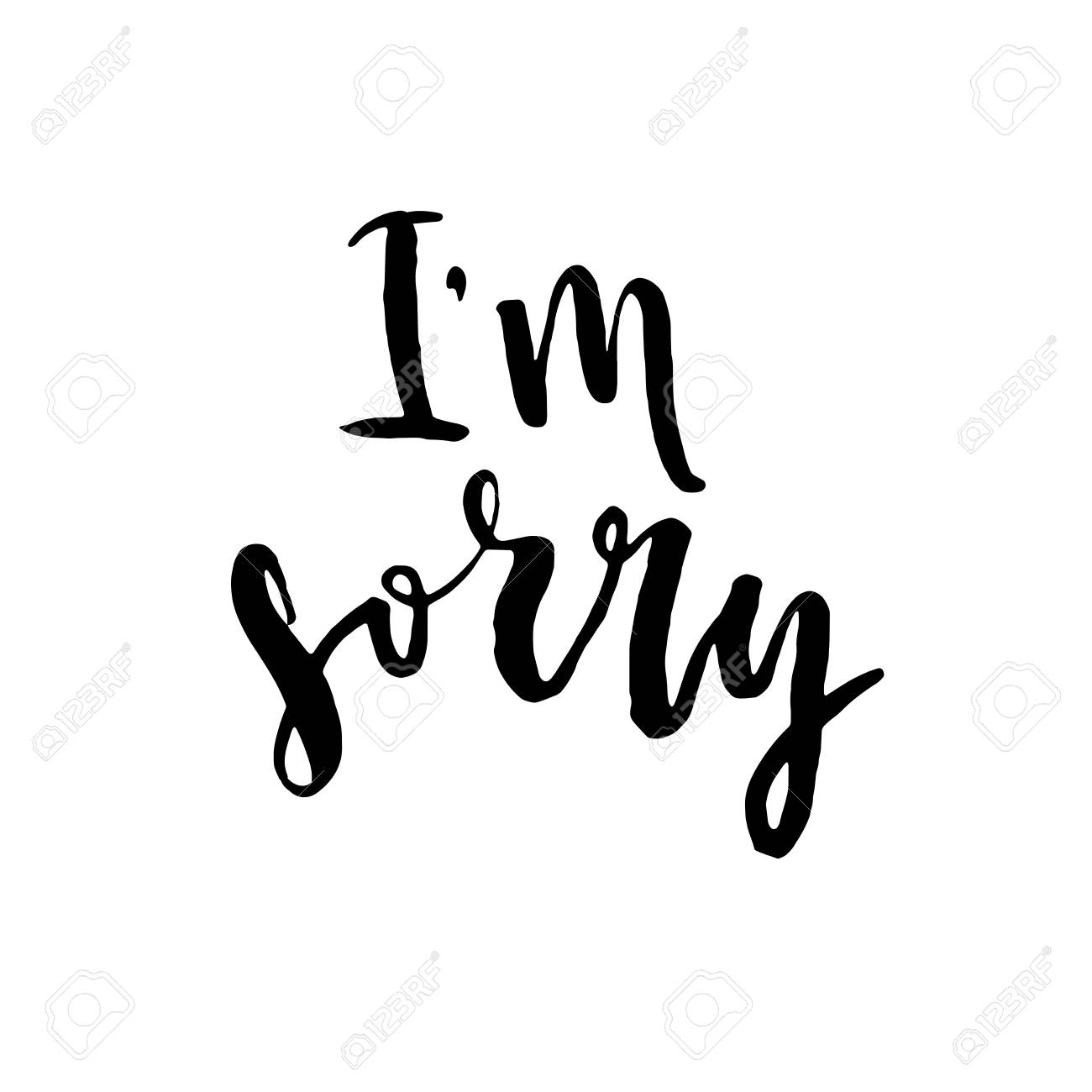 Im Sorry Hand Drawn Lettering Background Ink Illustration 1300x1300