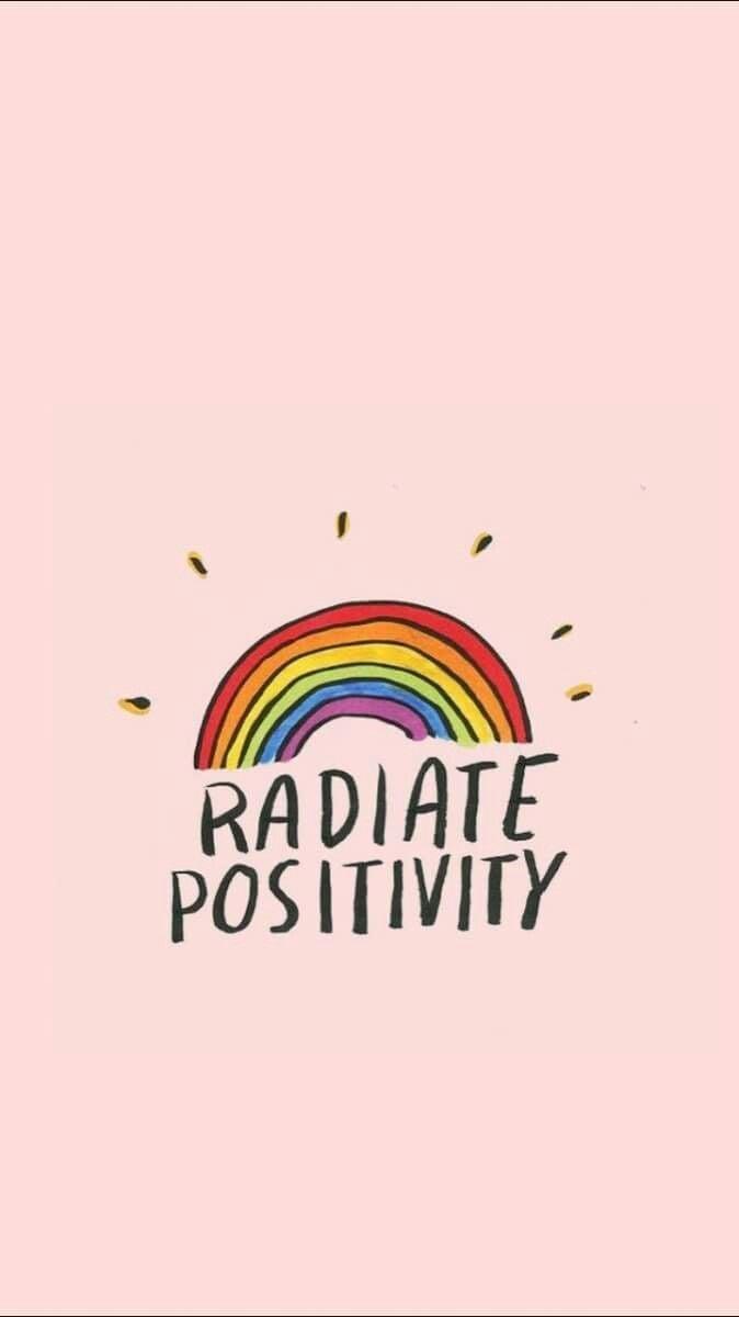 radiate positivity Optimist quotes Wallpaper quotes Positivity 674x1200
