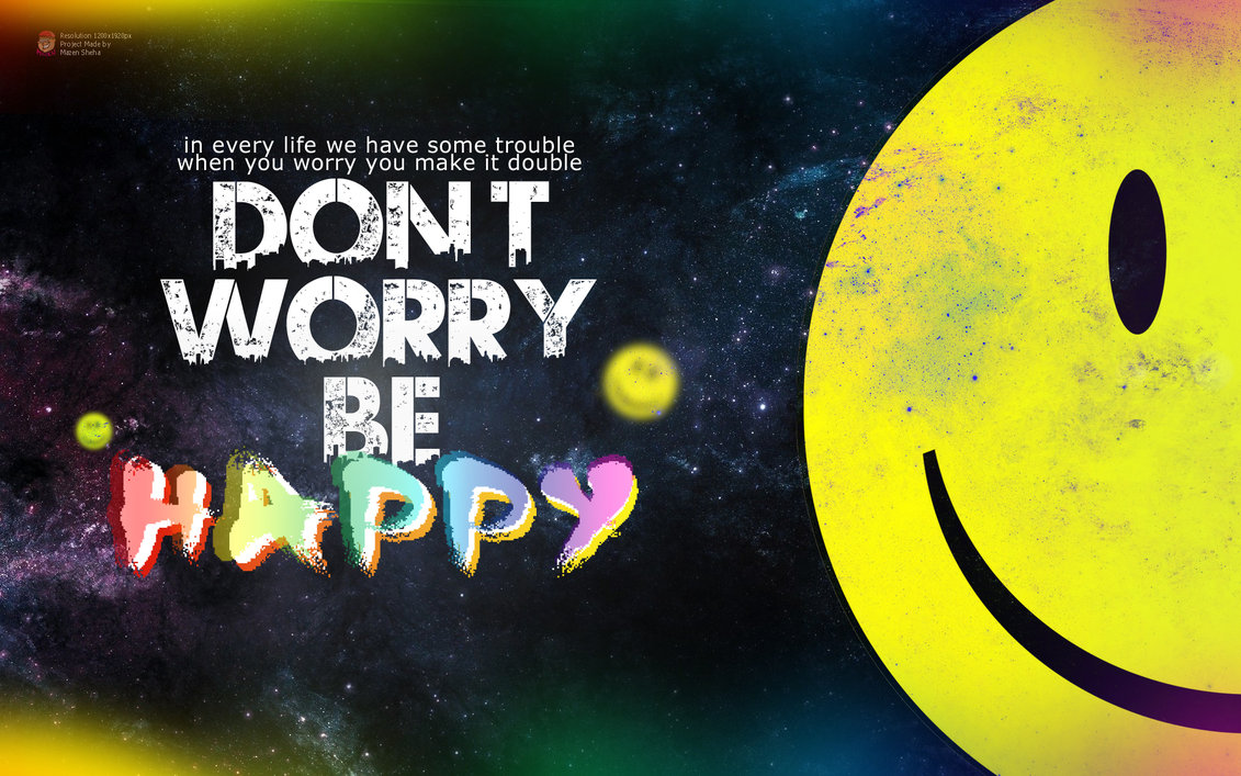 Dont Worry Be Happy by MazenShehab 1131x707