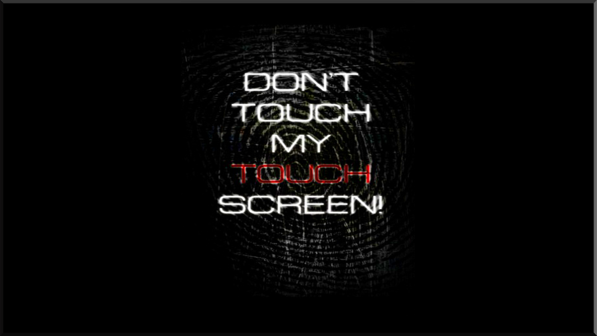 Dont Touch My Screen Computer Wallpapers Desktop Backgrounds 1920x1080