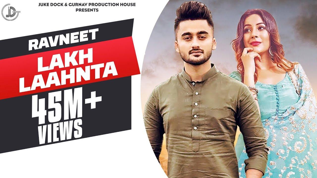 Lakh Laahnta Ravneet Official Video Shehnaaz Gill Gupz Sehra 1280x720