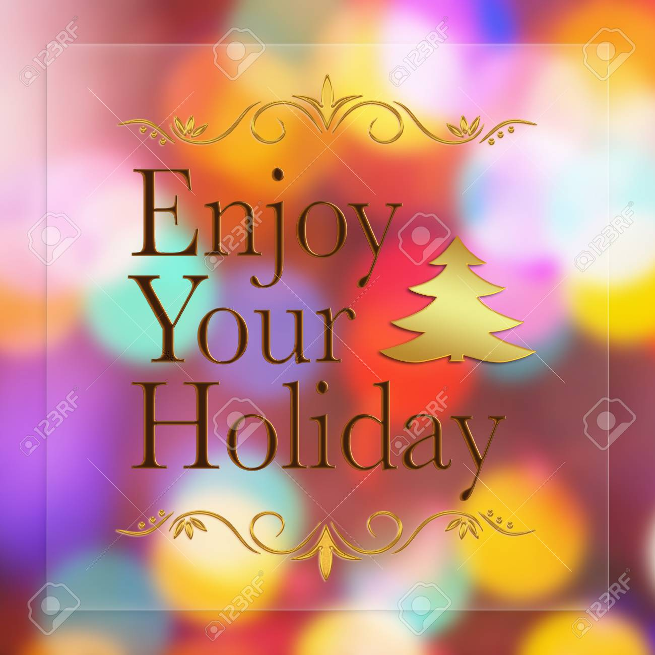 Enjoy Your Holiday Words On Bokeh Background Stock Photo Picture 1300x1300
