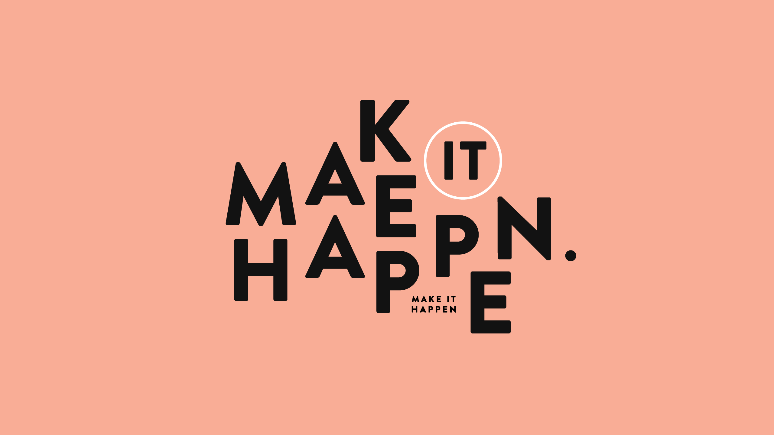 Make it happen wallpaper Wallpaper Experts 2560x1440