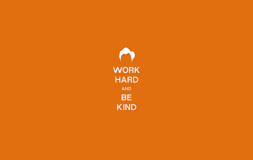 Work Hard And Be Kind Wallpaper Flickr   Photo Sharing 500x316