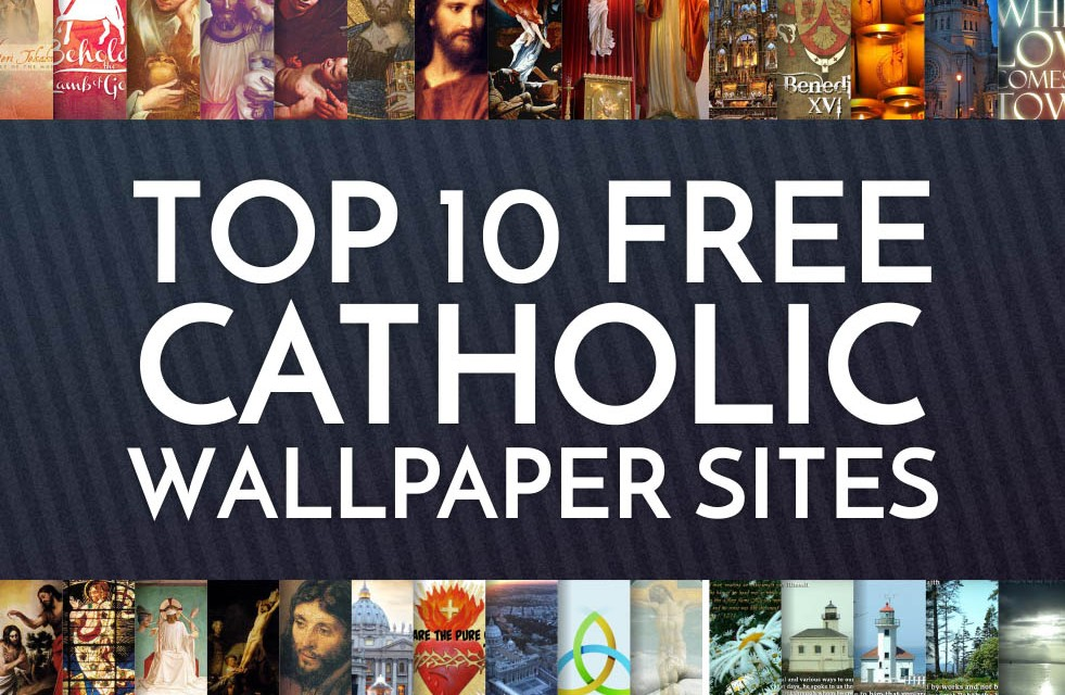 Top 10 Catholic Wallpaper Sites CatholicViral 981x640