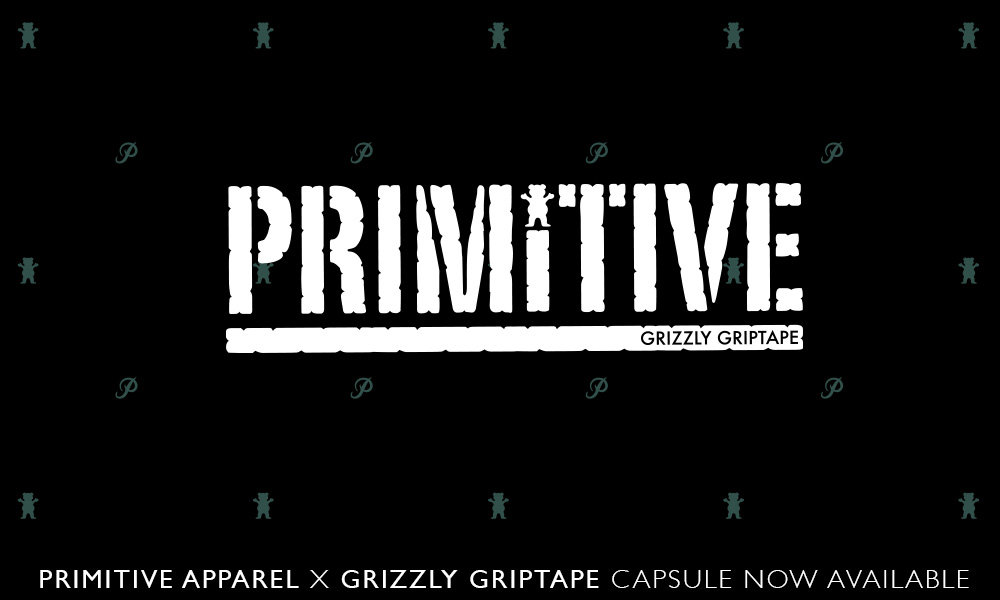 Primitive Apparel x Grizzly Griptape capsule is in store at Primitive 1000x600